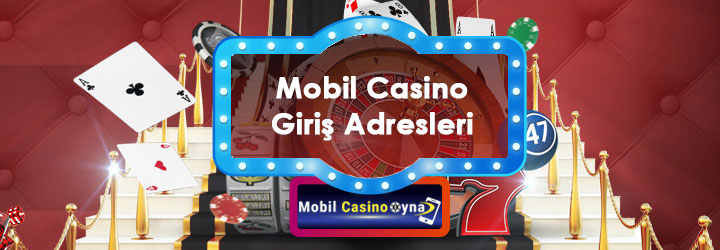 mobil casino giriş adresleri