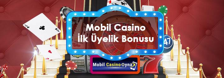 mobil casino ilk uyelik bonusu